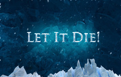 Let It Die!