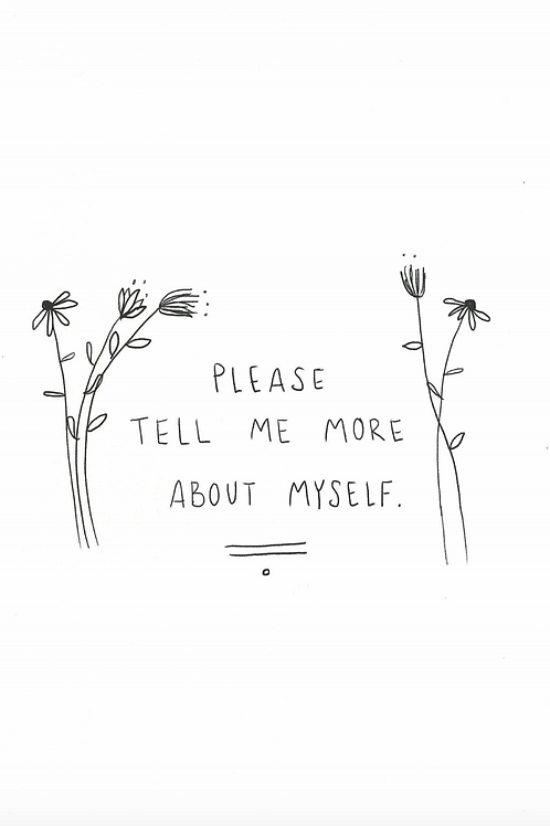 Please Tell Me More About Myself Vol. 7: Self Care & Self Love