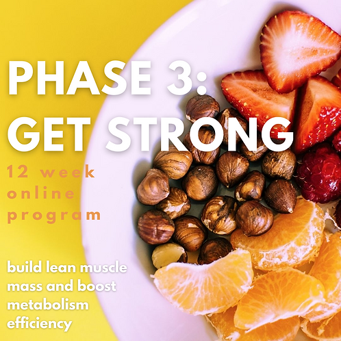 PHASE 3: GET STRONG PROGRAM