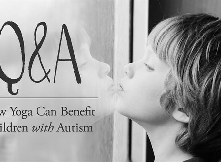 How Yoga Can Benefit Children with Autism