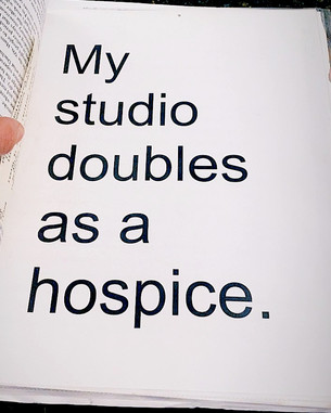 My studio doubles as a hospice