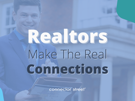Realtors Are an Underutilized Yet Amazing Source for Referrals & Connections
