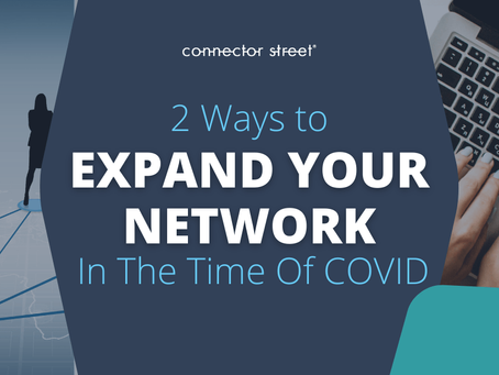 2 Ways to Expand Your Network In The Time Of COVID