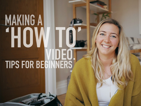 Making a 'HOW TO' Video. Tips for beginners.