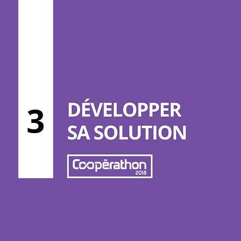3 - Développer sa solution