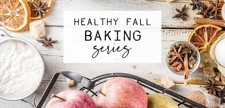 Healthy Fall Baking Series.png