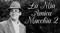 La Mia Amica Macchia 2 | (2007)