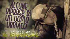 Alcune Riprese di un Uomo Ubriaco - Il Musical | 2012