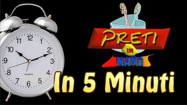Preti in Mano in 5 Minuti | (2012)