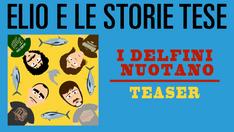 I Delfini Nuotano (Teaser) | (2016)