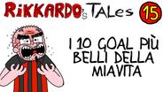15 - I 10 Goal Più Belli Della Mia Vita | (2012)