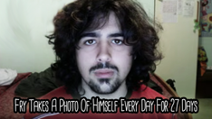 Fry Takes a Photo of Himself Every Day for 27 Days | 2011