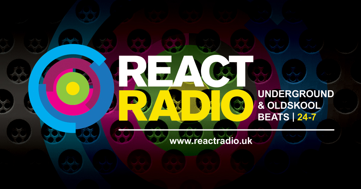 React Radio | Underground & Oldskool Beats | 24-7 | www.reactradio.uk