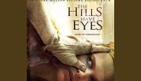 "Tomandandy - ""The Hills Have Eyes""(2006) Soundtrack Review"