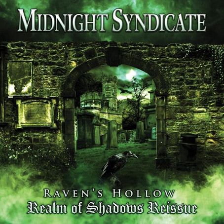 Raven's Hollow(Realm of Shadows Reissue) - Midnight Syndicate(Review)[Musical Monday]
