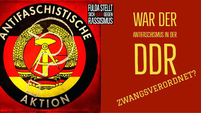 War der Antifaschismus in der DDR zwangsverordnet?
