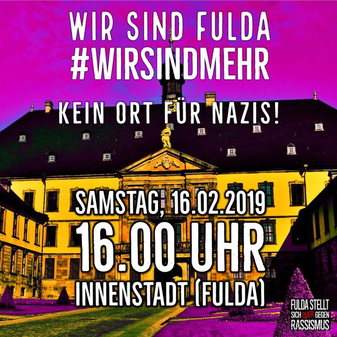 Demoaufruf zum 16.02.2019 -Wir sind Fulda #wirsindmehr Kein Ort für Nazis!
