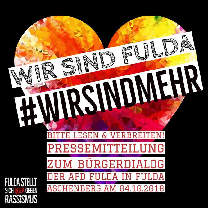 Pressemitteilung von Fulda stellt sich quer zum gestrigen Bürgerdialog der AfD in Fulda Aschenberg.
