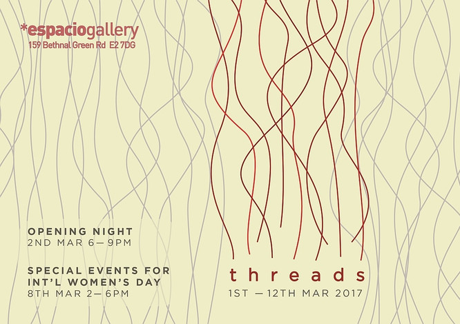 """Threads"" exhibition at Espacio Gallery, 1-12 March 2017"