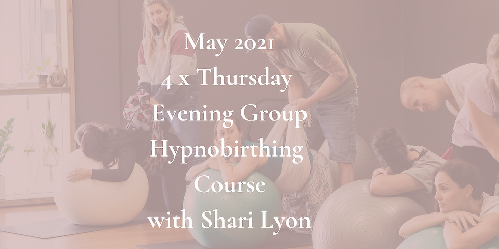 May Thursday Evening Group Hypnobirthing Course 2021