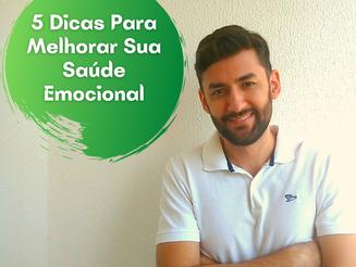 5 Dicas Para Melhorar Sua Saúde Emocional