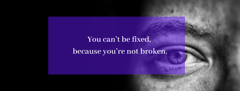Thinking you're broken and need to be fixed is an illusion. (Photo by Jose A.Thompson on Unsplash)