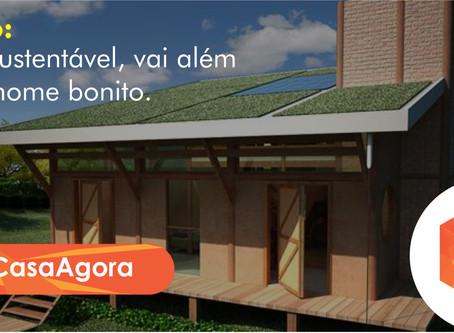 Casa sustentável, vai além desse nome bonito.