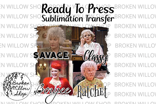 Golden Girls Summer Ready To Press Sublimation Transfer Sophia, Rose, Blanche,
