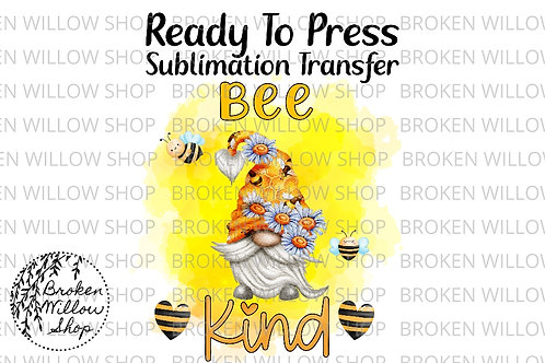 Bee Kind Gnome Ready To Press Sublimation Transfer, Spring