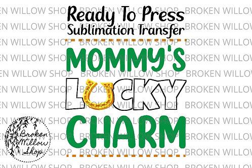 Mommy's Lucky Charm Ready to Press Sublimation Transfer, St. Patrick's Day, Holi