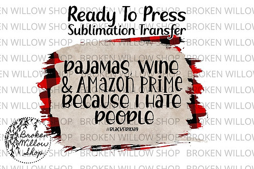 Pajamas, Wine and Amazon Prime Ready to Press Sublimation Transfer Christmas, Ho