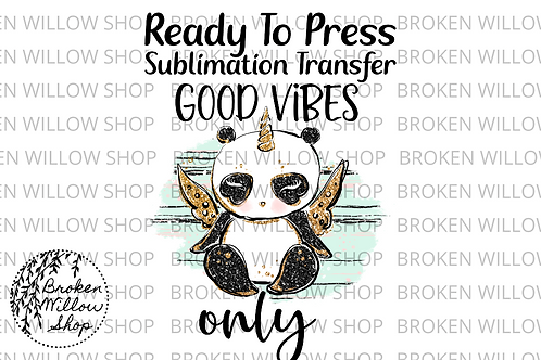 Good Vibes Only Panda Ready To Press Sublimation Transfer