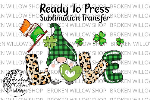 Love Gnome Ready to Press Sublimation Transfer, St. Patrick's Day, Holiday
