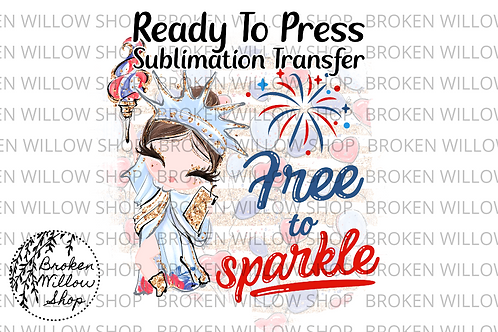 Free to Sparkle Ready To Press Sublimation Transfer, 4th of July