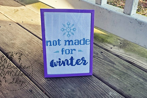 "READY TO Ship ""Not Made for Winter"" Cross Stitch Piece 5x7"" UNFRAMED"