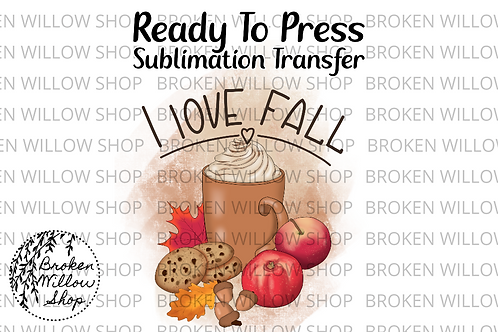 I Love Fall Ready To Press Sublimation Transfer