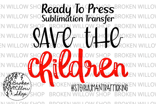 Save the Children Ready To Press Sublimation Transfer