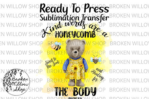 Kind Words Are a Honeycomb Ready To Press Sublimation Transfer, Bible, Quote
