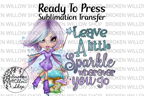 Leave a Little Sparkle Ready To Press Sublimation Transfer