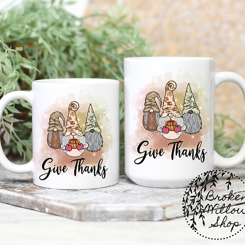 Give Thanks Thanksgiving Gnome Mugs 11 oz. or 15 oz.