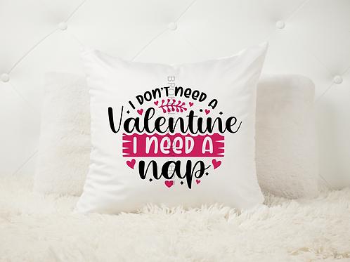 I Don't Need a Valentine, I Need a Nap Basic Pillow