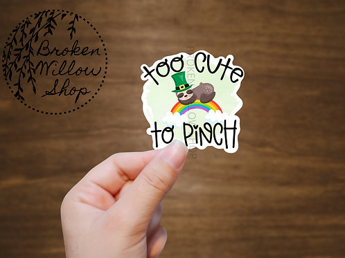 Too Cute to Pinch St. Patrick's Day Kiss Cut Sticker 3 Sizes