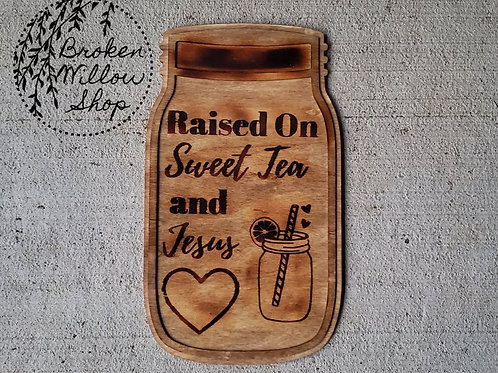 Raised on Sweet Tea & Jesus Burned Wooden Jar Art