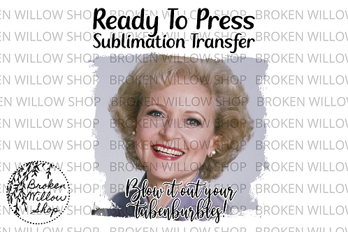 Golden Girls Rose Sublimation Ready To Press Sublimation Transfer Sophia, Rose,