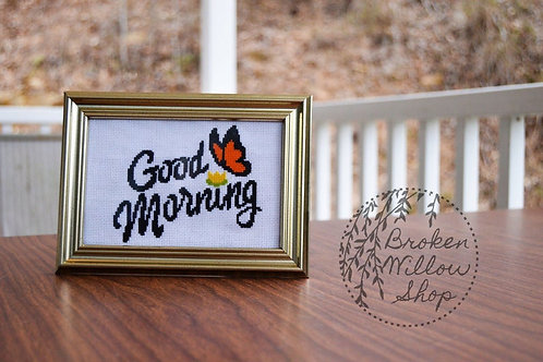 "READY TO Ship ""Good Morning"" Butterfly Cross Stitch Piece 4x6"" UNFRAMED"