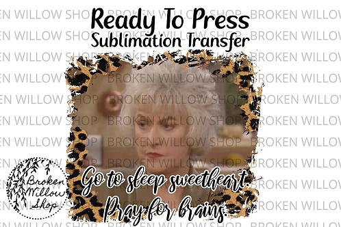Golden Girls Dorothy Sublimation Ready To Press Sublimation Transfer Sophia, Ro