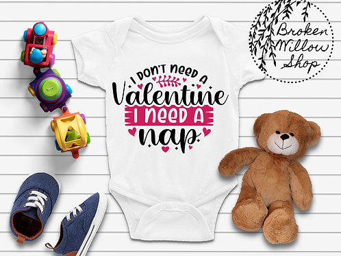 I Don't Need a Valentine, I Need a Nap Baby Bodysuit Newborn-24 Months
