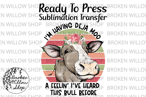 Deja Moo Ready To Press Sublimation Transfer