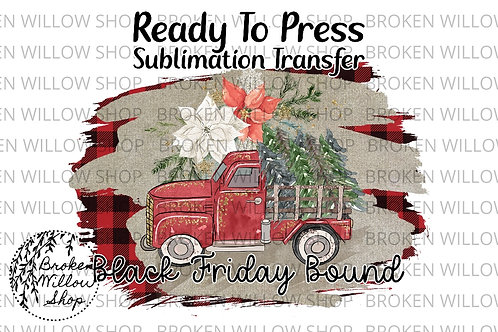 Black Friday Bound Ready to Press Sublimation Transfer Christmas, Holiday