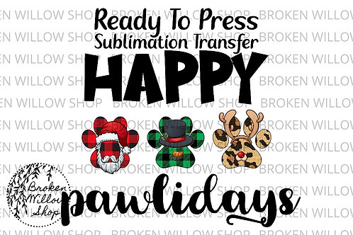 Happy Pawlidays Ready to Press Sublimation Transfer Christmas, Holiday